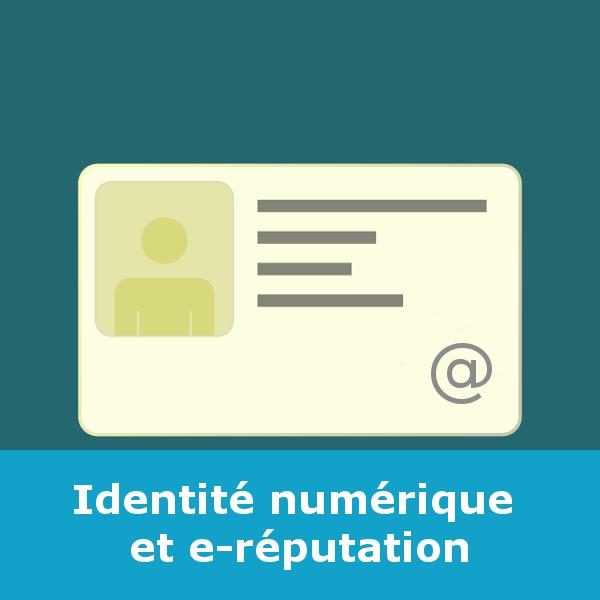 Capsule - Identité numérique et e-réputation